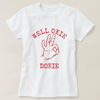 Well Okie Dokie T-Shirt