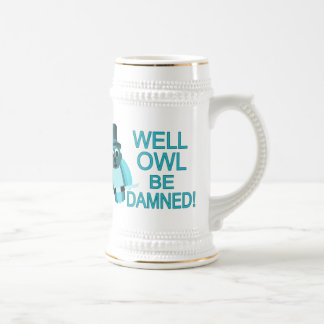 Well Owl Be Damned! Beer Stein