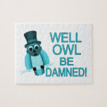 Well Owl Be Damned! Jigsaw Puzzles