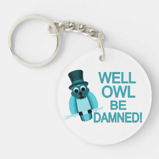 Well Owl Be Damned! Keychain