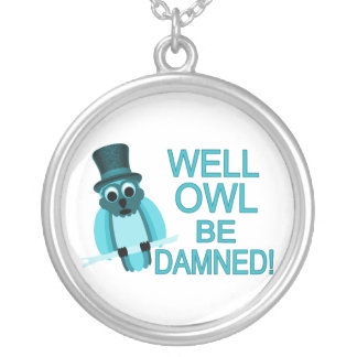 Well Owl Be Damned! Round Pendant Necklace
