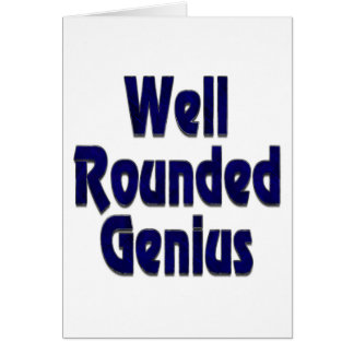 Well Rounded Genuis Blue Greeting Card