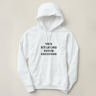 Well Rounded Never Grounded Hoodie