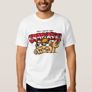 Well That's Just Craptastic! T-shirt
