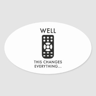 Well, This Changes Everything... Oval Sticker