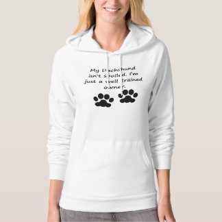 Well Trained Dachshund Owner Hoodie