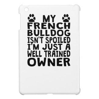 Well Trained French Bulldog Owner Case For The iPad Mini