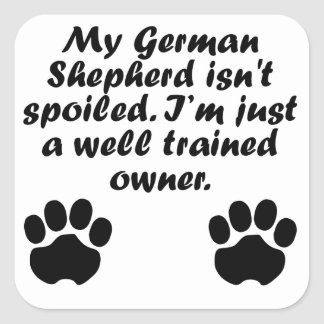 Well Trained German Shepherd Owner Square Sticker