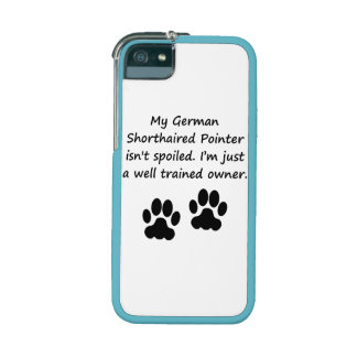 Well Trained German Shorthaired Pointer Owner iPhone 5/5S Cases