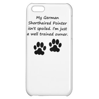 Well Trained German Shorthaired Pointer Owner iPhone 5C Cover
