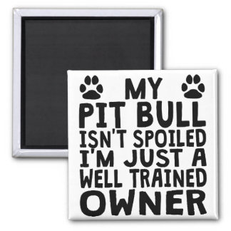 Well Trained Pit Bull Owner 2 Inch Square Magnet