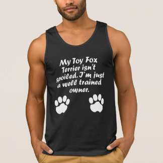 Well Trained Toy Fox Terrier Owner Tanktop