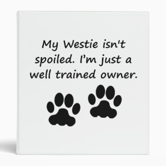 Well Trained West Highland White Terrier Owner Vinyl Binders