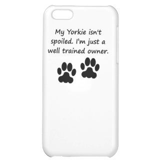Well Trained Yorkie Owner iPhone 5C Case