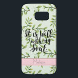 "Well With My Soul Green Leaves Quote Phone Case<br><div class=""desc"">Protect your phone with a case that is both functional and lovely with pretty green leaves and a comforting quote that reminds you all is well. Personalize it with your name.</div>"