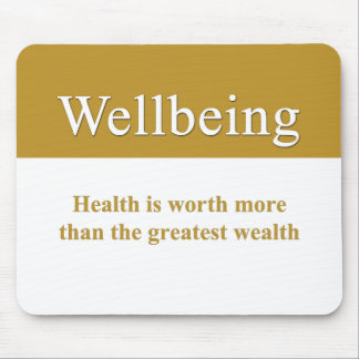 Wellbeing is greater than wealth mouse pad