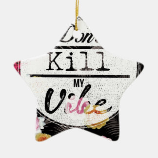 Wellcoda Don't Kill My Vibe Summer Fun Ceramic Ornament