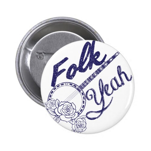 Folk Yeah Funny Banjo Round Button