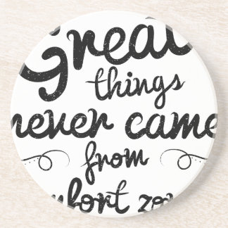Wellcoda Good Things Never Came From Comfort Zones Sandstone Coaster