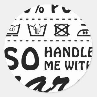 Wellcoda Handle Me With Care 100% Pure Fun Classic Round Sticker