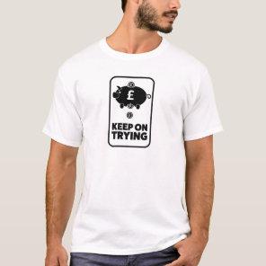 Wellcoda Keep On Trying Money Piggy Bank T-Shirt