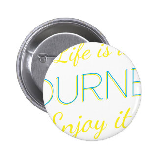Wellcoda Life Is A Journey Enjoy The Ride Button