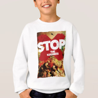 Wellcoda Stop the Madness War Troops Life Sweatshirt