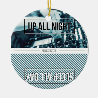 Wellcoda Up All Night DJ Mixer Sleep Day Ceramic Ornament