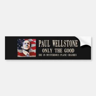 Wellstone - Only the Good Bumper Stickers