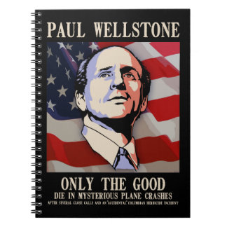 Wellstone - Only the Good Spiral Note Book