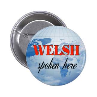 Welsh spoken here cloudy earth pinback button