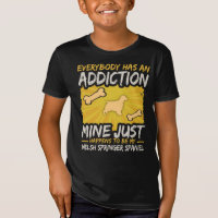 Welsh Springer Spaniel  Funny Dog Addiction T-Shirt