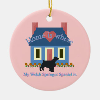 Welsh Springer Spaniel Home Is Ceramic Ornament