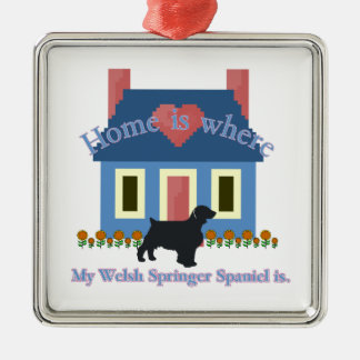 Welsh Springer Spaniel Home Is Metal Ornament