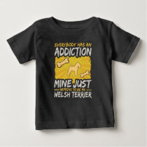 Welsh Terrier  Funny Dog Addiction Baby T-Shirt