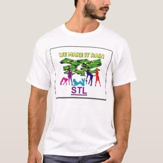 WeMakeItRain T-Shirt