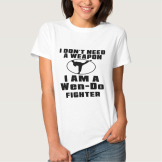 Wen-Do Fighter Don't Need Weapon Shirts