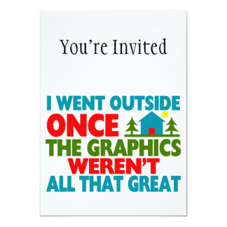 Went Outside Graphics Weren't Great 5x7 Paper Invitation Card