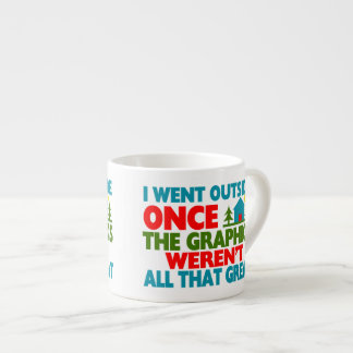 Went Outside Graphics Weren't Great 6 Oz Ceramic Espresso Cup
