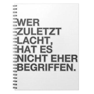 Wer zuletzt lacht, hat es nicht eher begriffen. notebook