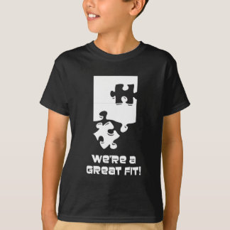 We're a Great Fit T-Shirt