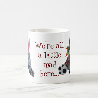 """We're all a little mad here"" coffee mug"