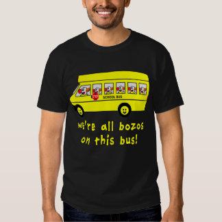We're All Bozos on This Bus Tshirts