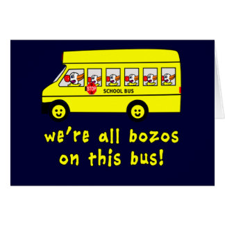 We're All Bozos on This Bus Tshirts Card