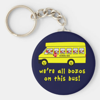 We're All Bozos on This Bus Tshirts Basic Round Button Keychain