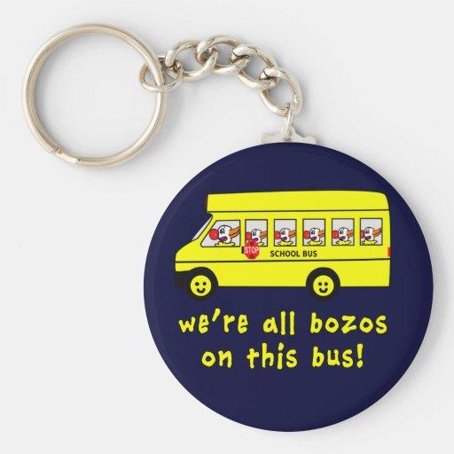 We're All Bozos on This Bus Tshirts Keychain