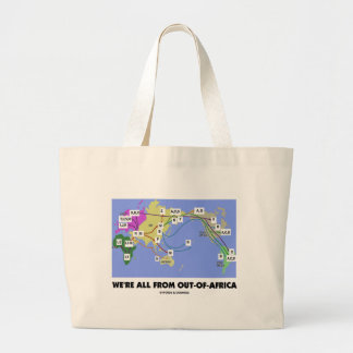We're All From Out-Of-Africa (Haplogroup) Large Tote Bag