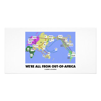 We're All From Out-Of-Africa (Haplogroup) Photo Greeting Card