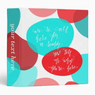 We're All Here For A Reason Blue and Red Lettering 3 Ring Binder