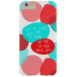 We're All Here For A Reason Blue and Red Lettering Barely There iPhone 6 Plus Case